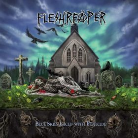 "FLESHREAPER: Labeldeal für ""Blue Skies Laced With Pesticide"" Album"