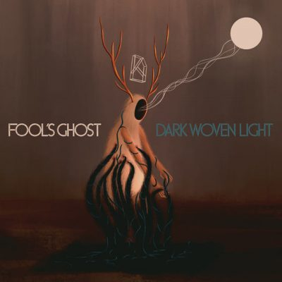 FOOL'S GHOST: Dark Woven Light