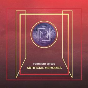 FORTHNIGHT CIRCUS: Artificial Memories