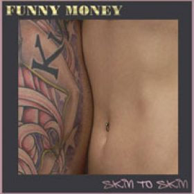 FUNNY MONEY: Skin To Skin (US-Import)