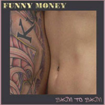 FUNNY MONEY: Skin To Skin (US-Import)