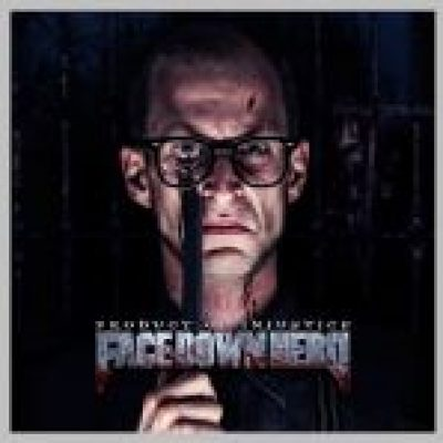 """FACE DOWN HERO: neues Album """"Product Of Injustice"""" im Februar 2014"""