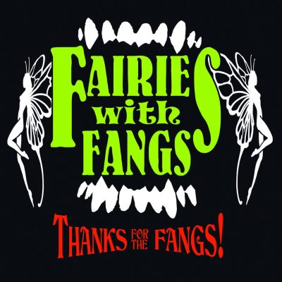 FAIRIES WITH FANGS: Thanks For The Fangs!
