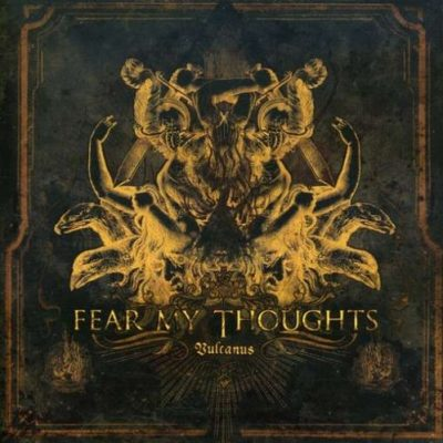 FEAR MY THOUGHTS: Vulcanus