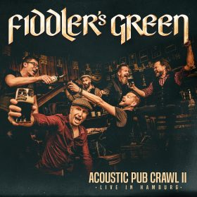"FIDDLER'S GREEN: Live-Akustikalbum ""Acoustic Pub Crawl II – Live in Hamburg"" erscheint im April"