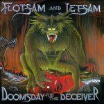 FLOTSAM & JETSAM: Doomsday For The Deceiver (Re-Release)