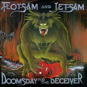 FLOTSAM & JETSAM: Doomsday For The Deceiver (Re-Release)