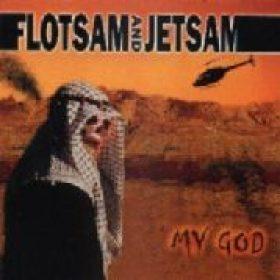 FLOTSAM & JETSAM: My God