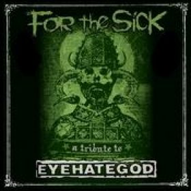 V.A.: For the Sick – A Tribute to EYEHATEGOD