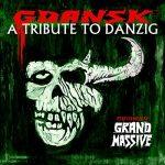GDANSK A Tribute To Danzig