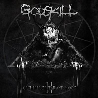 """GODSKILL: Song von """"II – The Gatherer Of Fear And Blood"""" Album an"""