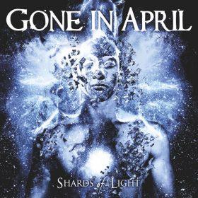 GONE IN APRIL: Shards of Light [Eigenproduktion]