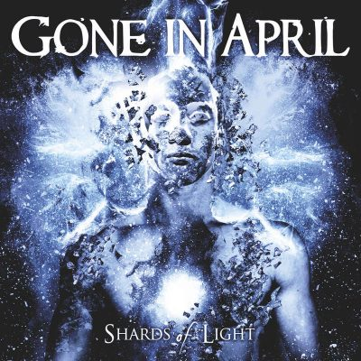 GONE IN APRIL: Shards of Light [Eigenproduktion]