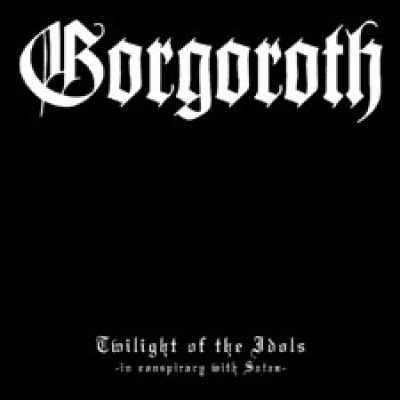 GORGOROTH: Twilight of the Idols–in conspiracy with Satan