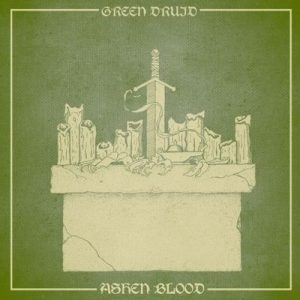 "GREEN DRUID: Track vom ""Ashen Blood""-Album"