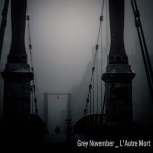 "GREY NOVEMBER: streamen ""L´autre mort"" Album"