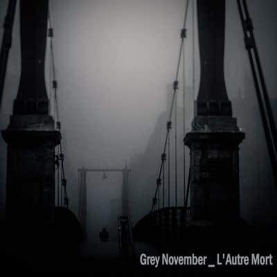 """GREY NOVEMBER: streamen """"L´autre mort"""" Album"""