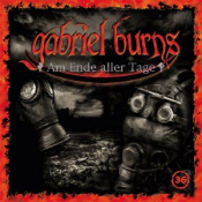 GABRIEL BURNS: Folge 36 – Am Ende aller Tage [Hörspiel]