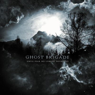 GHOST BRIGADE: Until Fear No Longer Defines Us
