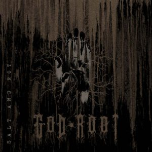 GOD ROOT: Salt and Rot [EP]