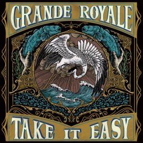 "GRANDE ROYALE: Neues Hard Rock Album ""Take It Easy"""