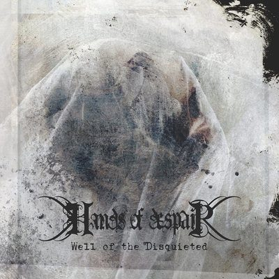"""HANDS OF DESPAIR: Track vom """"Well of the Disquieted"""" Album"""