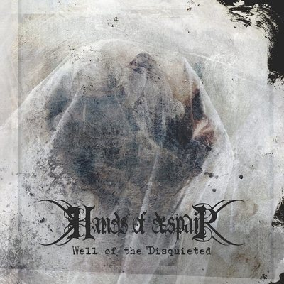 "HANDS OF DESPAIR: Track vom ""Well of the Disquieted"" Album"