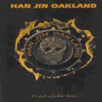 HAN JIN OAKLAND: It´s Just A Fucking Demo [Eigenproduktion]