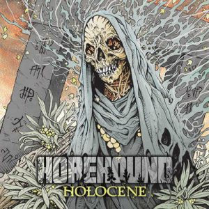 "HOREHOUND: Neues Album ""Holocene"""