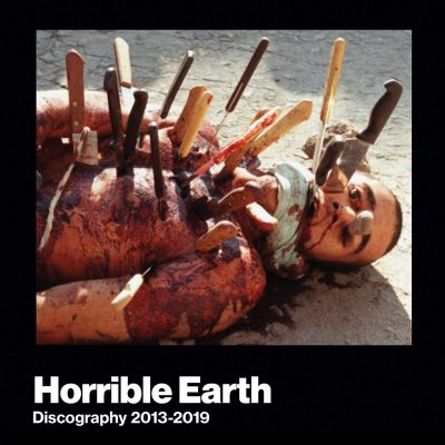 "HORRIBLE EARTH: Labeldeal für neue ""Discography 2013 – 2019"" Compilation"