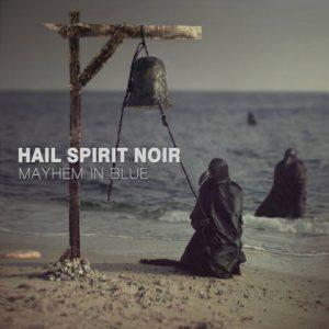 HAIL SPIRIT NOIR: Mayhem in Blue