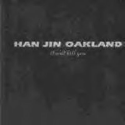 HAN JIN OAKLAND: I Will Kill You (Eigenproduktion)