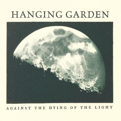 """HANGING GARDEN: zweiter Song der Remix-EP """"Against The Dying Of The Light"""""""