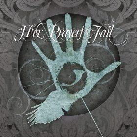 HER PRAYERS FAIL: Her Prayers Fail [EP] [Eigenproduktion]