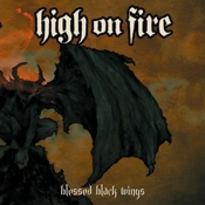 HIGH ON FIRE: Blessed Black Wings