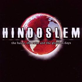 HINDOSLEM: The Haste, The Calm And The Glorious Days