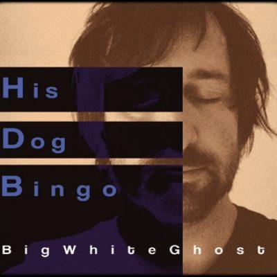 HIS DOG BINGO: Big White Ghost
