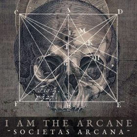 "I AM THE ARCANE: Neues Gothic / Doom Album ""Societas Arcana"""