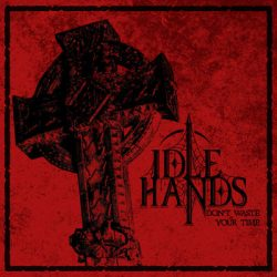 """IDLE HANDS: streamen """"Don´t Waste Your Time"""" EP"""