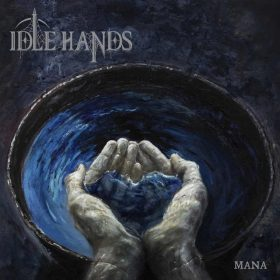 "IDLE HANDS: Songs vom  Debüt-Album ""Mana"""