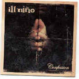 ILL NINO: Confession