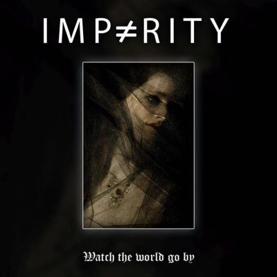 IMPARITY: Watch The World Go By [EP]