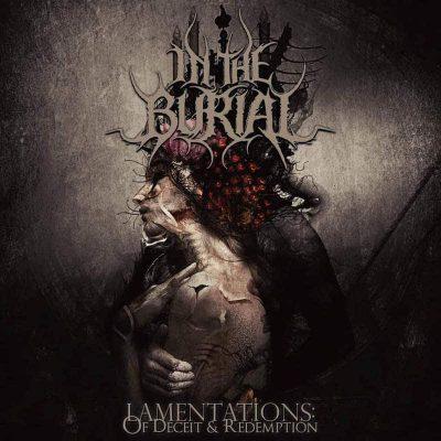 "IN THE BURIAL: streamen ""Lamentations: Of Deceit & Redemption"" Album"
