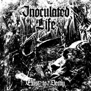 """INOCULATED LIFE: Track vom """"Exist to Decay"""" Album"""