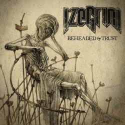 "IZEGRIM: Lyric-Video zu ""Beheaded by Trust"""