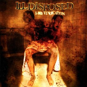 ILLDISPOSED: 1-800 Vindication [Re-Release]
