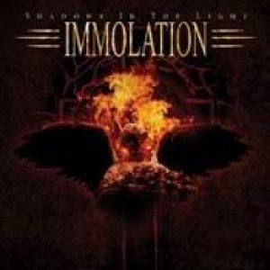 IMMOLATION: Shadows in the Light