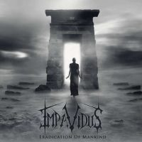 "IMPAVIDUS: Track und Info zu ""Eradication of Mankind"""