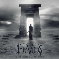 """IMPAVIDUS: Track und Info zu """"Eradication of Mankind"""""""