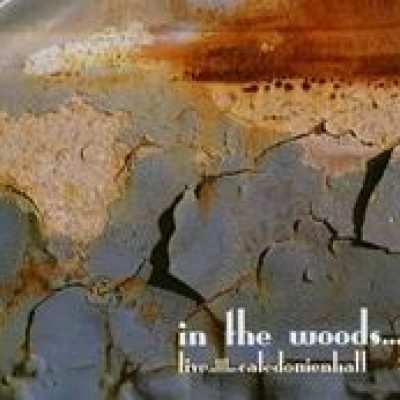 IN THE WOODS…: Live at the Caledonienhall